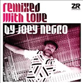 Joey Negro: Remixed with Love