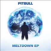 Pitbull: Meltdown [EP] [EP] *