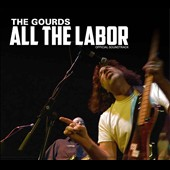 The Gourds: All the Labor [Official Soundtrack] [Digipak] *