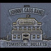 Johnny Cass Band/Johnny Cass: Tombstone Bullets