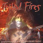 Various Artists: Tribal Fires: Contemporary Native American Music