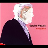 Geraint Watkins: Moustique [Digipak] *