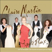 Claire Martin (Vocals)/The Montpellier Cello Quartet: Time and Place [Digipak]