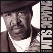 Magic Slim & the Teardrops: Black Tornado