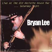 Bryan Lee: Live at the Old Absinthe House Bar, Vol. 2: Saturday