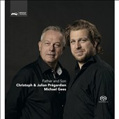 Father and Son - songs and duets by Silcher, Schubert, Zilcher, Brahms, Bresgen / Christoph Prégardien: tenor; Julian Prégardien: tenor; Michael Gees: piano