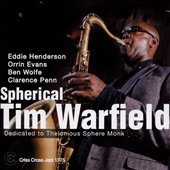 Tim Warfield: Spherical: Dedicated to Thelonious Monk