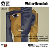 Walter Braunfels (1882-1954): Symphonic Variations on a French Children's Song; Suite from Der Gläserne Berg; Sinfonia Brevis