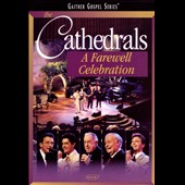 The Cathedrals: A Farewell Celebration [Video]