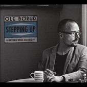 Ole Borud: Stepping Up [Digipak]