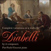 Complete Variations on A Waltz by Diabelli by 51 Composers / Pier Paolo Vincenzi, piano