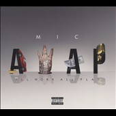 M.I.C.: A.W.A.P. (All Work All Play) [PA] [Digipak]