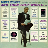 Teddy Wilson: And Then They Wrote