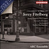 Chamber Works by Jerzy Fitelberg (1903-1951): String Quartets (2); Serenade for viola & piano; Sonatine for 2 violins et al. / ARC Ensemble