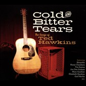 Various Artists: Cold and Bitter Tears: The Songs of Ted Hawkins