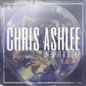 Chris Ashlee: One Sip at a Time