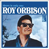 Roy Orbison: There Is Only One Roy Orbison