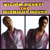 Wilson Pickett: The Midnight Mover