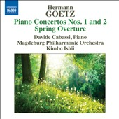 Herman Goetz (1840-1876): Spring Overture and Piano Concertos Nos. 1 & 2 / Davide Cabassi, Piano; Kimbo Ishii, Magdeburg PO