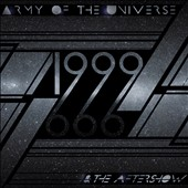 Army of the Universe: 1999 & the Aftershow [10/7]