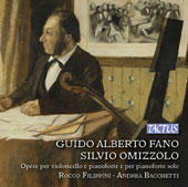 Guido Alberto Fano (1875-1961) & Silvio Omizzolo (1905-1991): Works for Cello & Piano & Piano Solo / Rocco Filippini, cello; Andrea Bacchetti, piano