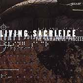 Living Sacrifice (Metal): The Hammering Process