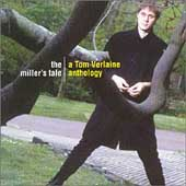 Tom Verlaine: The Miller's Tale: A Tom Verlaine Anthology