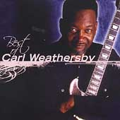 Carl Weathersby: Best of Carl Weathersby
