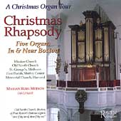 Christmas Rhapsody - Tour of 5 Organs in and near Boston / Ruhl Metson