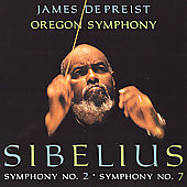 Sibelius: Symphony no 2 and no 7 / DePriest, Oregon Symphony