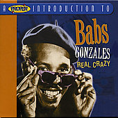 Babs Gonzales: A Proper Introduction to Babs Gonzales: Real Crazy *
