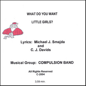 Michael J. Smajda: What Do You Want Little Girls? [Single]