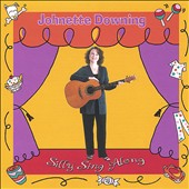 Johnette Downing: Silly Sing Along