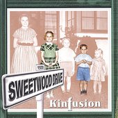 Kinfusion: Sweetwood Drive *