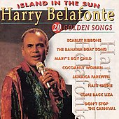 Harry Belafonte: Island in the Sun: 20 Golden Songs