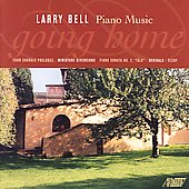 Larry Bell: Piano Music / Larry Bell