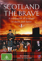 Scotland The Brave - A celebration of Scotland in dance & music incl. Scotland the Brave; Road to the Isles, The Gael, Amazing Grace et al. / Colleen Rintamaki, Andrew Fuller, Greg Moore et al. [DVD]