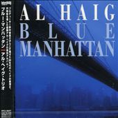 Al Haig: Blue Manhattan [Bonus Tracks]