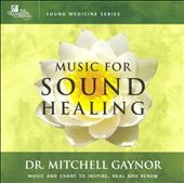 Dr. Mitchell Gaynor, M.D.: Music for Sound Healing