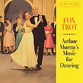Arthur Murray Orchestra: Music for Dancing: Fox Trot