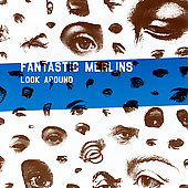 The Fantastic Merlins: Look Around *