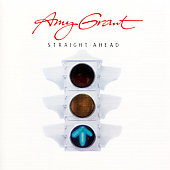 Amy Grant: Straight Ahead