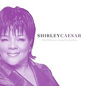 Shirley Caesar: The Definitive Gospel Collection