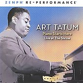 Art Tatum: Piano Starts Here: Live at the Shrine/Zenph Re-Performance