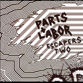 Parts & Labor: Escapers 2: Grind Pop