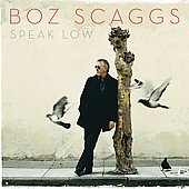Boz Scaggs: Speak Low [Digipak]