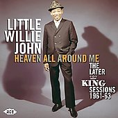 Little Willie John: Heaven All Around Me: The Later King Sessions 1961-63