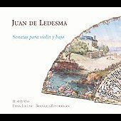 Juan de Ledesma: Sonatas para Violin y Bajo / Blai Justo, Elisa Joglar, Bernard Zonderman, et al