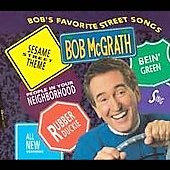 Bob McGrath: Bob's Favorite Street Songs
