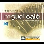 Miguel Calo: From Argentina to the World [Slipcase] *